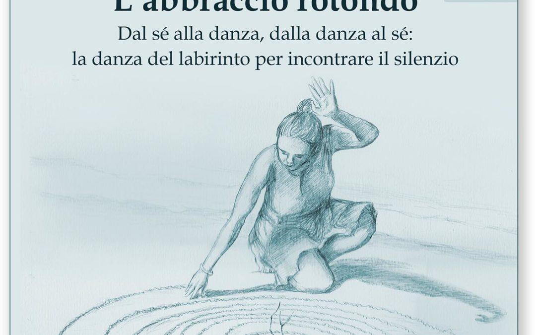 L'ABBRACCIO ROTONDO, libro di Manuela Giugni