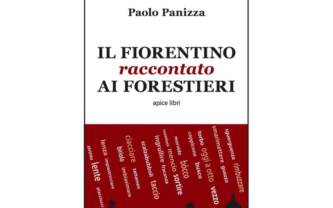 IL FIORENTINO RACCONTATO AI FORESTIERI. Libro di Paolo Panizza