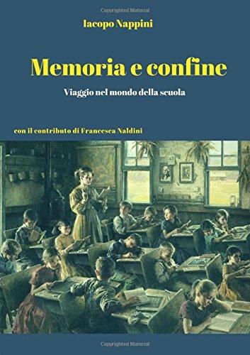 MEMORIA E CONFINE. Libro di Iacopo Nappini