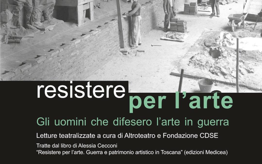 RESISTERE PER L'ARTE. Gli uomini che difesero l'arte in guerra