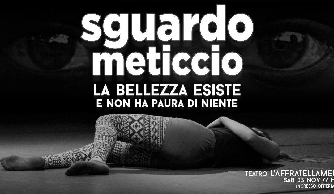 SGUARDO METICCIO, Teatro danza e musica dal vivo