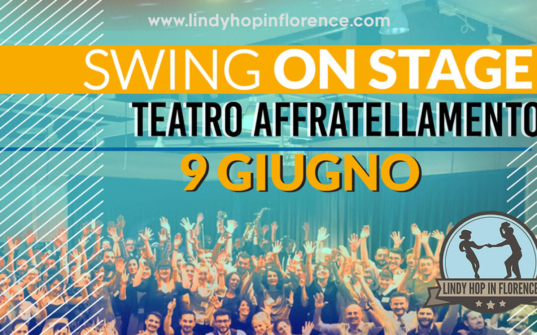 SWING ON STAGE • Lindy Hop in Florence