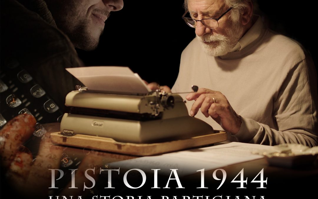 PISTOIA 1944. UNA STORIA PARTIGIANA