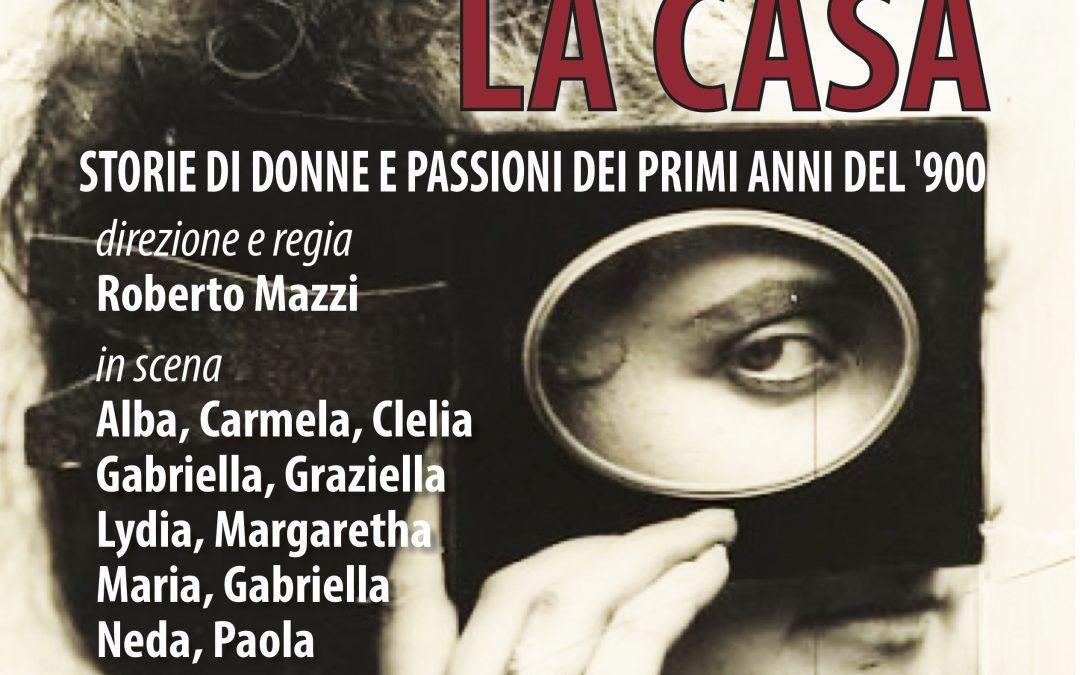 DONNE SENZA TEMPO, presentano LA CASA: Storie di donne e passioni dei primi anni del '900