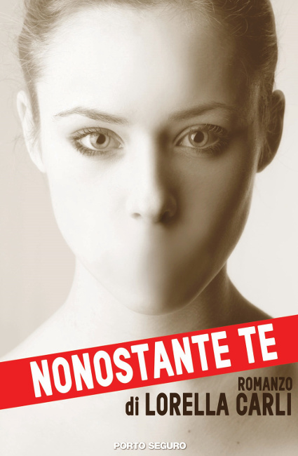 NONOSTANTE TE, di Lorella Carli (presentazione libro, ciclo)