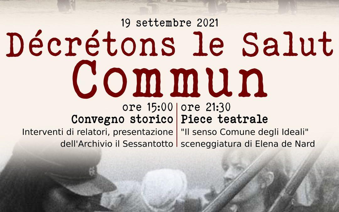 Convegno storico e pièce teatrale, Décrétons le salut COMMUN