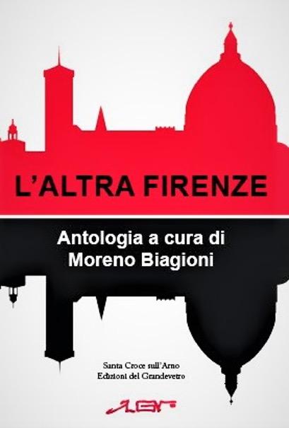 L'ALTRA FIRENZE, presentazione del libro di Moreno Biagioni